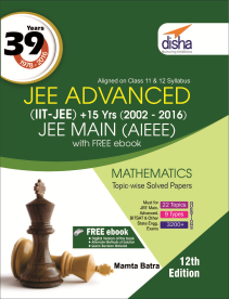 39 Years IIT-JEE Advanced + 15 yrs JEE Main Topic-wise Solved Paper Mathematics (12th Edition)