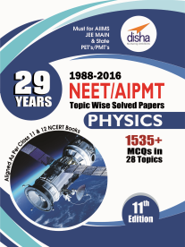 29 Years NEET AIPMT Topic wise Solved Papers PHYSICS 1988 to 2016 (11th Edition)
