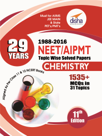 29 Years NEET AIPMT Topic wise Solved Papers CHEMISTRY 1988 to 2016 (11th Edition)