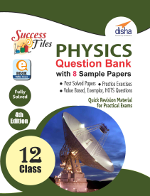 CBSE Class 12 Physics Success Files - Question Bank & 8 Sample Papers (4th Edition)