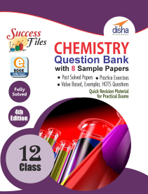 CBSE Class 12 Chemistry Success Files - Question Bank & 8 Sample Papers (4th Edition)