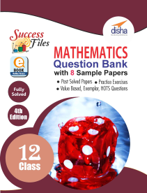CBSE Class 12 Mathematics Success Files - Question Bank & 8 Sample Papers (4th Edition)