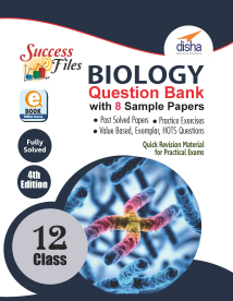 CBSE Class 12 Biology Success Files - Question Bank & 8 Sample Papers (4th Edition)