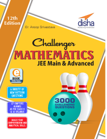 Challenger Mathematics for JEE Main & Advanced (12th Edition)