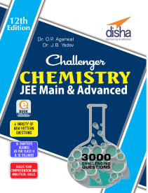 Challenger Chemistry for JEE Main & Advanced (12th Edition)