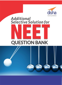 Additional Selective Solutions for NEET Question Bank