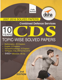 CDS 10 Years Topic-wise Solved Papers (2007-2016) - 2nd Edition